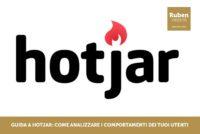 Guida a Hotjar: come analizzare i comportamenti dei tuoi utenti