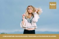 Come diventare fashion blogger: trasforma la tua passione in lavoro