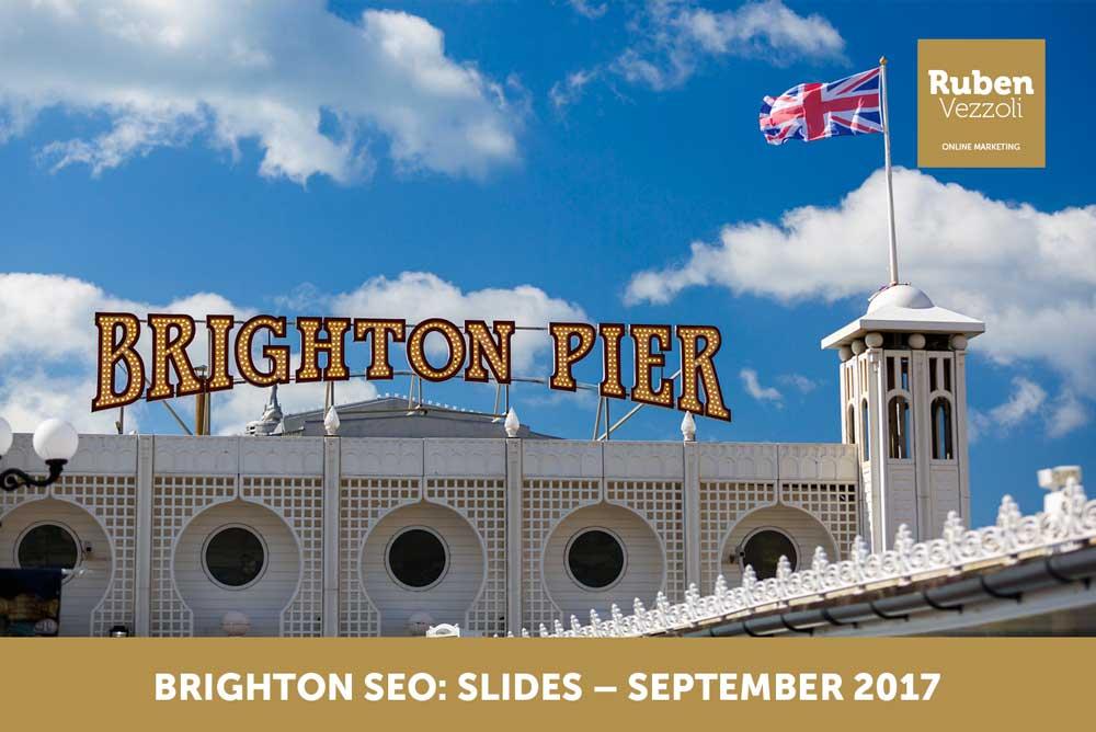Brighton SEO: slides – September 2017 | Ruben Vezzoli